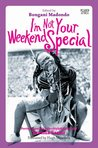 I'm Not Your Weekend Special:Portraits on the Life+Style&Politics of Brenda Fassie