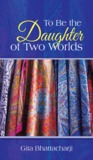 To Be the Daughter of Two Worlds