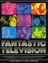 Fantastic Television: A Pictoral History of Sci-Fi, the Unusual, and the Fantastic