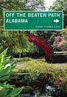 Alabama Off the Beaten Path: A Guide to Unique Places (Off the Beaten Path Series)