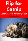 Flip for Catnip: Cute Cat Treat Rhyming Book