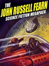 The John Russell Fearn Science Fiction MEGAPACK ®: 25 Golden Age Stories