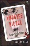 Ambrose Bierce and the One-Eyed Jacks (Ambrose Bierce, #3)