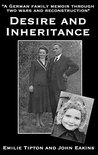 Desire and Inheritance: A German family's memoir through two wars and reconstruction