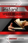 Instant Speed Reading - How to Read Faster Instantly!