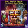 Angry Birds Star Wars 2 - The Cosmic Game Guide