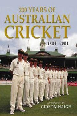 200 Years of Australian Cricket: 1804-2004