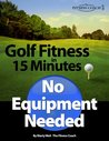 Golf Fitness in 15 Minutes - No Equipment Needed!