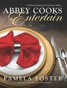 Abbey Cooks Entertain: 220 recipes inspired by Downton Abbey, Seasons 1 - 5