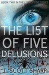 The List of Five: Delusions
