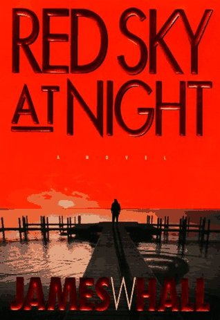 Red Sky at Night by James W. Hall