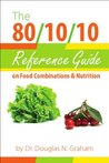 The 80/10/10 Reference Guide on Food Combinations & Nutrition