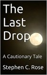 The Last Drop: A Cautionary Tale