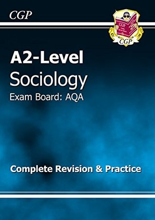 A2-Level Sociology AQA Complete Revision & Practice (A2 Level Aqa Revision Guides)