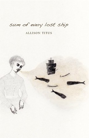 Sum of Every Lost Ship  by Allison Titus
