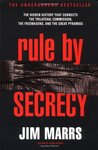 Rule by Secrecy: The Hidden History that Connects the Trilateral Commission, the Freemasons & the Great Pyramids
