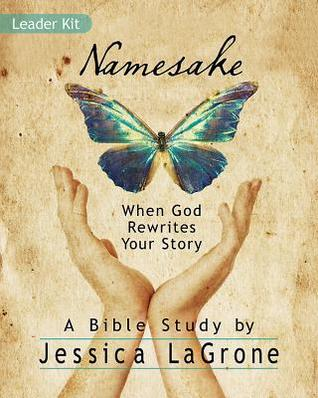 Namesake: Women's Bible Study Leader Kit: When God Rewrites Your Story