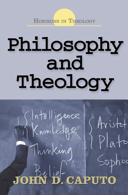 Philosophy and Theology by John D. Caputo