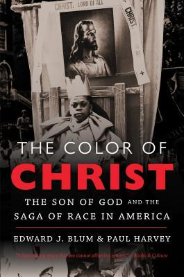 the color of christ the son of god and the saga of race in america by paul harvey reviews discussion bookclubs lists