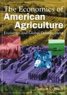 The Economics of American Agriculture: Evolution and Global Development: Evolution and Global Development