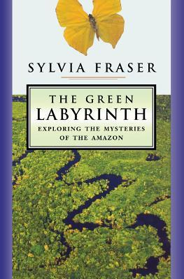The Green Labyrinth by Sylvia Fraser