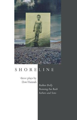 Shoreline: Three Plays by Don Hannah