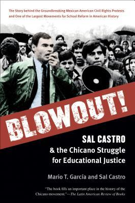 Blowout! Sal Castro and the Chicano Struggle for Educational Justice