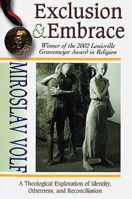 Exclusion & Embrace by Miroslav Volf