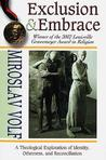 Exclusion & Embrace: A Theological Exploration of Identity, Otherness, and Reconciliation