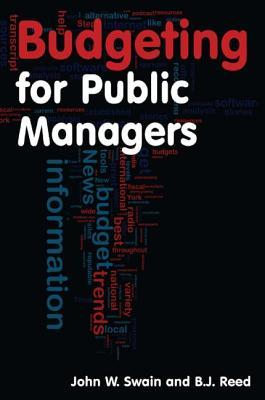 Budgeting for Public Managers by John W. Swain