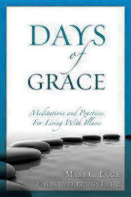 Days of Grace: Meditation and Practices for Living with Illness
