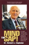 Mind the Gap: An Insider's Irreverent Look at Private School Finances and Management-with a Lesson for Government and Industry, Too!