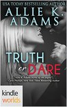 Dare To Love Series: Truth or Dare (Kindle Worlds Novella)