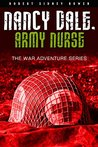 World War II Adventure Series : Nancy Dale, Army Nurse : A World War II Story (Annotated)
