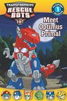 Transformers: Rescue Bots: Meet Optimus Primal (Passport to Reading Level 1)