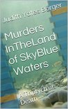 Murders In The Land of Sky Blue Waters: Triptych of Death