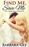 Find Me, Save Me (Full Heart Ranch Series #1)