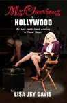 Ms. Cheevious in Hollywood - My Zany Years Spent Working in T... by Lisa Jey Davis