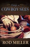 Things A Cowboy Sees and other poems