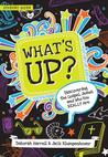 What's Up: Discovering the Gospel, Jesus, and Who You Really Are, Student Guide