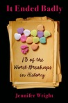 It Ended Badly: Thirteen of the Worst Breakups in History