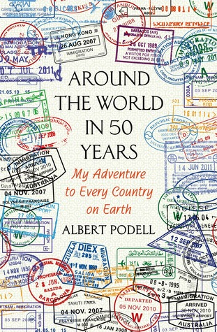 Around the World in 50 Years: My Adventure to Every Country on Earth