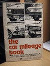 The Car Mileage Book: How To Buy, Drive And Maintain Your Car To Save Money And Energy