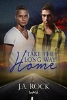 Take the Long Way Home by J.A. Rock