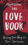 The Love Book: Writing Your Way to Your Soul Mate (Journal Series Book 3)