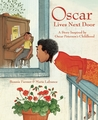 Oscar Lives Next Door: A Story Inspired by Oscar Peterson's Childhood