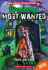 Trick or Trap (Goosebumps Most Wanted Special Edition, #3)