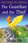 The Guardian and the Thief (The Thief of Ashlon, #1)