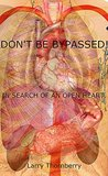 Don't Be Bypassed!: In Search of an Open Heart