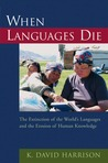 When Languages Die: The Extinction of the World's Languages and the Erosion of Human Knowledge